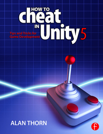 How to Cheat in Unity 5 Tips and Tricks for Game Development book cover