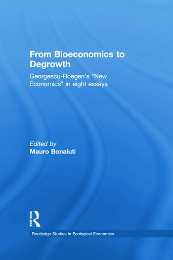 From Bioeconomics to Degrowth Georgescu-Roegen's 'New Economics' in Eight Essays book cover