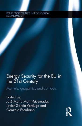 Energy Security for the EU in the 21st Century Markets, Geopolitics and Corridors book cover