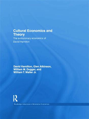Cultural Economics and Theory The evolutionary economics of David Hamilton book cover
