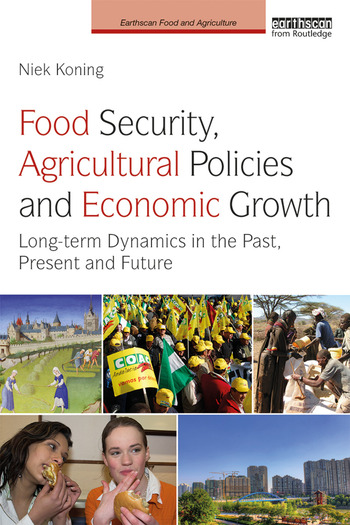 Food Security, Agricultural Policies and Economic Growth Long-term Dynamics in the Past, Present and Future book cover
