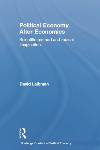 Political Economy After Economics Scientific Method and Radical Imagination book cover