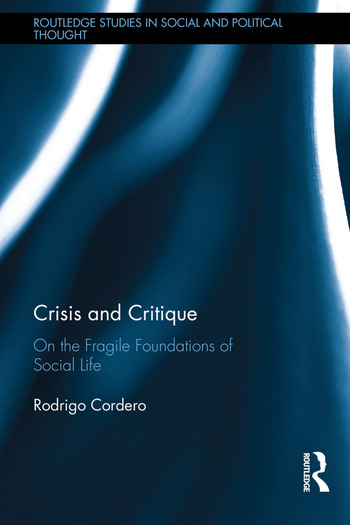 Crisis and Critique On the Fragile Foundations of Social Life book cover