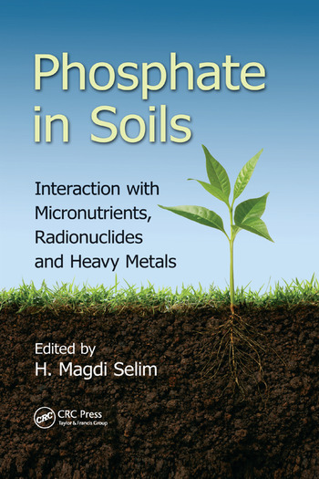 Phosphate in Soils Interaction with Micronutrients, Radionuclides and Heavy Metals book cover