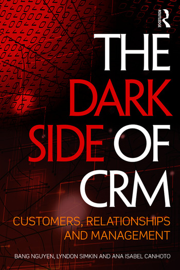 The Dark Side of CRM Customers, Relationships and Management book cover
