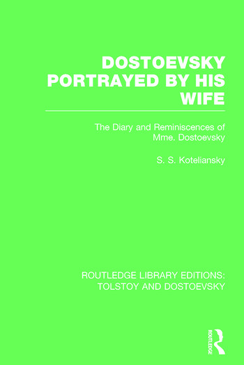Dostoevsky Portrayed by His Wife The Diary and Reminiscences of Mme. Dostoevsky book cover