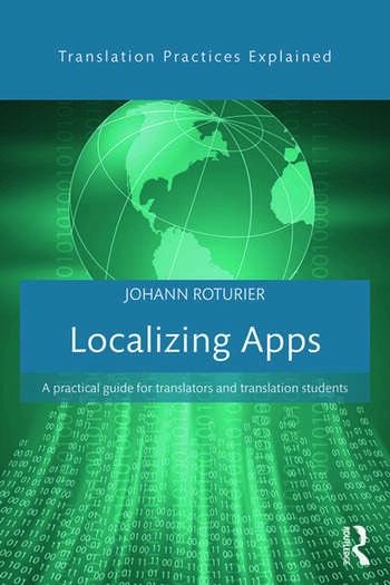 Localizing Apps A practical guide for translators and translation students book cover
