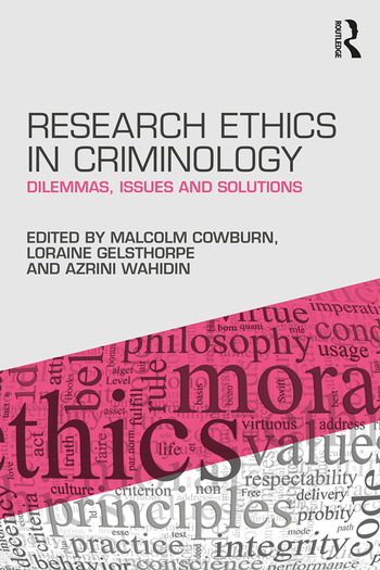 Research Ethics in Criminology: Dilemmas, Issues and Solutions, 1st