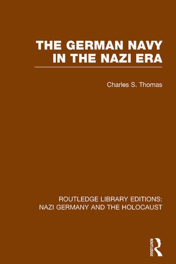 The German Navy in the Nazi Era (RLE Nazi Germany & Holocaust) book cover
