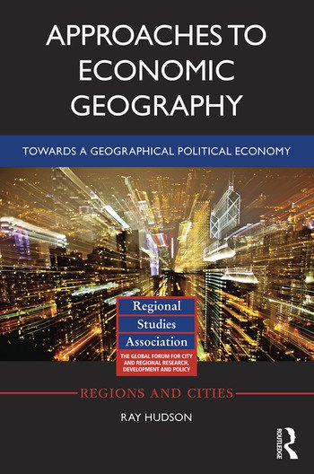 Approaches to Economic Geography Towards a geographical political economy book cover
