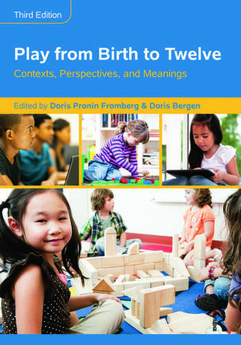 Play from Birth to Twelve Contexts, Perspectives, and Meanings book cover