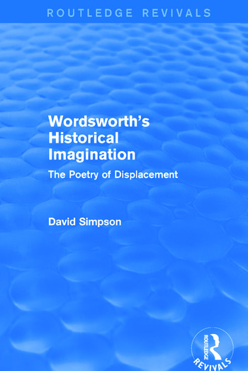 Wordsworth's Historical Imagination (Routledge Revivals) The Poetry of Displacement book cover
