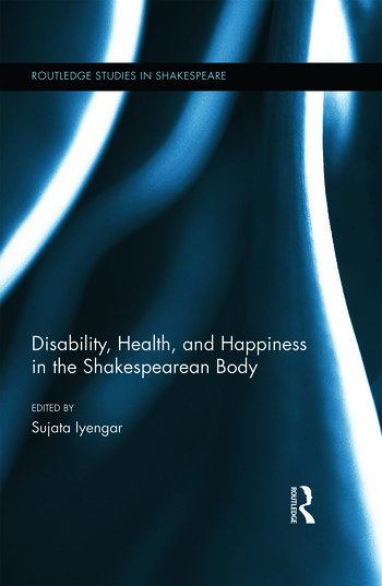 Disability, Health, and Happiness in the Shakespearean Body book cover
