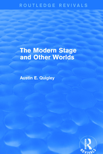 The Modern Stage and Other Worlds (Routledge Revivals) book cover