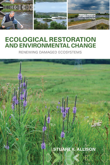 Ecological Restoration and Environmental Change Renewing Damaged Ecosystems book cover