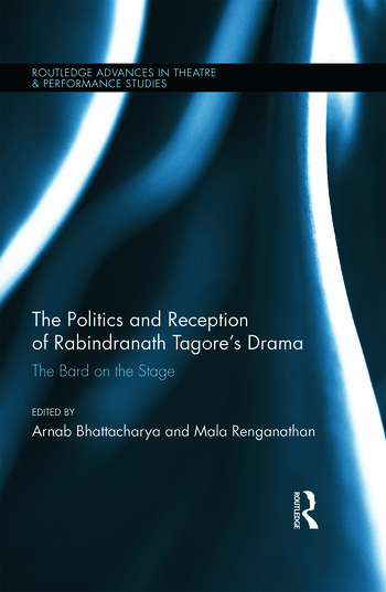 The Politics and Reception of Rabindranath Tagore's Drama The Bard on the Stage book cover