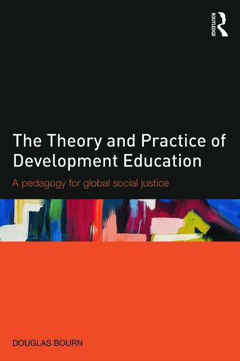 The Theory and Practice of Development Education A pedagogy for global social justice book cover