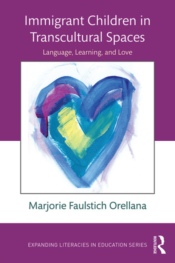 Immigrant Children in Transcultural Spaces Language, Learning, and Love book cover