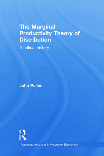 The Marginal Productivity Theory of Distribution A Critical History book cover