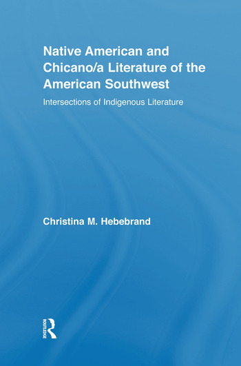 Native American and Chicano/a Literature of the American Southwest Intersections of Indigenous Literatures book cover