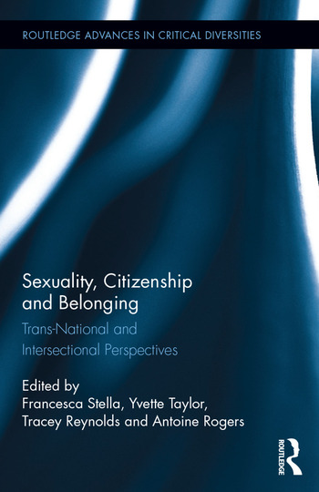 Sexuality, Citizenship and Belonging Trans-National and Intersectional Perspectives book cover