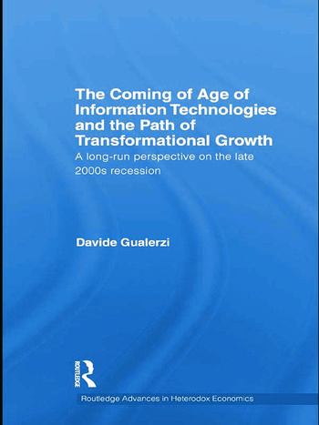 The Coming of Age of Information Technologies and the Path of Transformational Growth A long run perspective on the late 2000s recession book cover