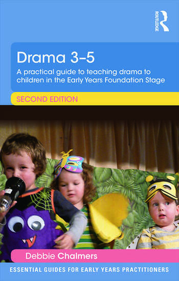 Drama 3-5 A practical guide to teaching drama to children in the Early Years Foundation Stage book cover