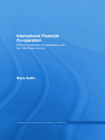 International Financial Co-Operation Political Economics of Compliance with the 1988 Basel Accord book cover
