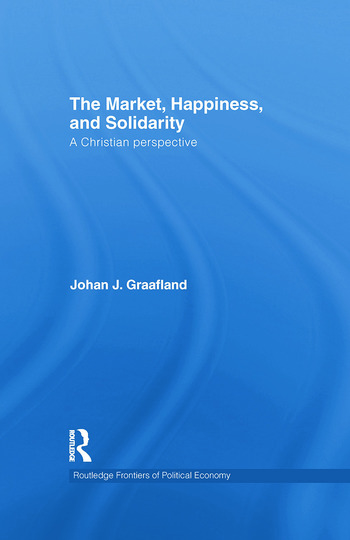 The Market, Happiness, and Solidarity A Christian perspective book cover