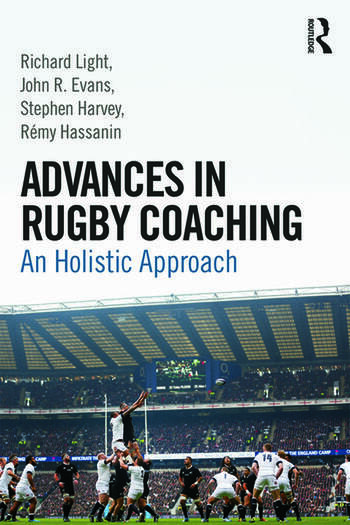 Advances in Rugby Coaching An Holistic Approach book cover