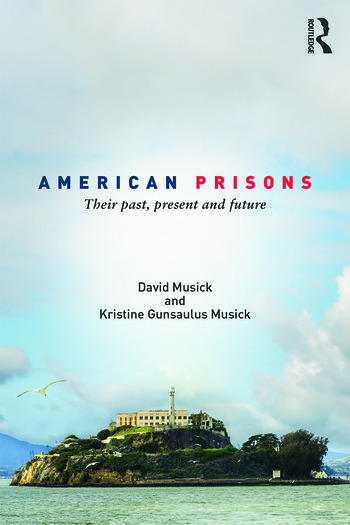 American Prisons Their Past, Present and Future book cover