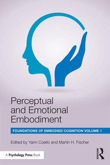 Perceptual and Emotional Embodiment Foundations of Embodied Cognition Volume 1 book cover
