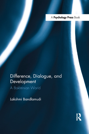 Difference, Dialogue, and Development A Bakhtinian World book cover