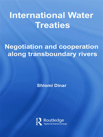 International Water Treaties Negotiation and Cooperation Along Transboundary Rivers book cover