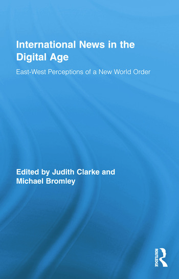 International News in the Digital Age East-West Perceptions of A New World Order book cover