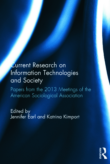 Current Research on Information Technologies and Society Papers from the 2013 Meetings of the American Sociological Association book cover