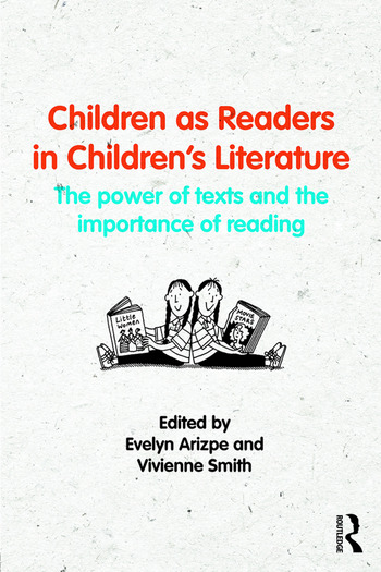 Children as Readers in Children's Literature The power of texts and the importance of reading book cover