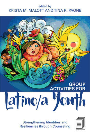 Group Activities for Latino/a Youth Strengthening Identities and Resiliencies through Counseling book cover
