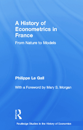 A History of Econometrics in France From Nature to Models book cover
