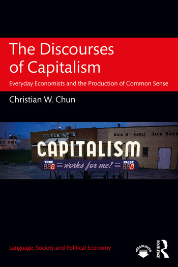 The Discourses of Capitalism Everyday Economists and the Production of Common Sense book cover