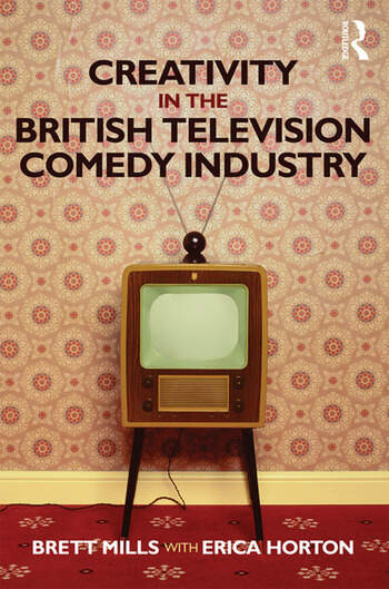 Creativity in the British Television Comedy Industry book cover