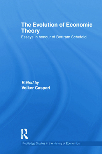The Evolution of Economic Theory Essays in Honour of Bertram Schefold book cover