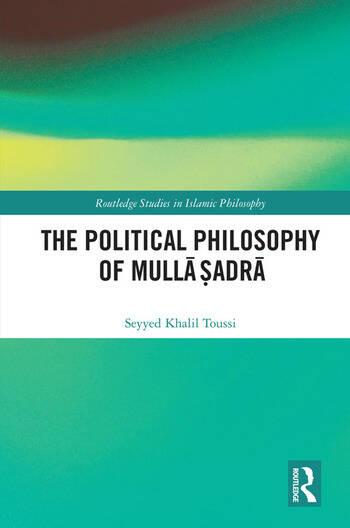 The Political Philosophy of Mullā Ṣadrā book cover