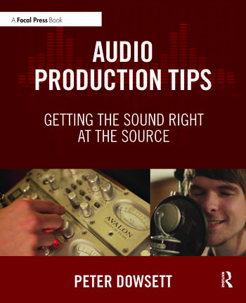 Audio Production Tips Getting the Sound Right at the Source book cover