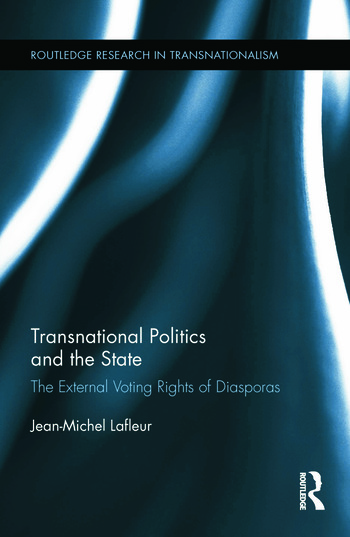 Transnational Politics and the State The External Voting Rights of Diasporas book cover