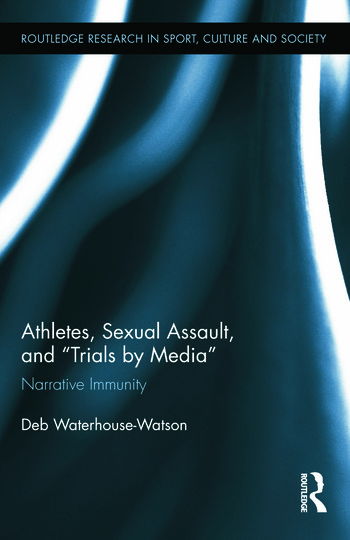 Athletes, Sexual Assault, and Trials by Media Narrative Immunity book cover