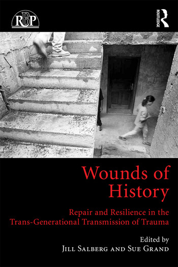 Wounds of History Repair and Resilience in the Trans-Generational Transmission of Trauma book cover