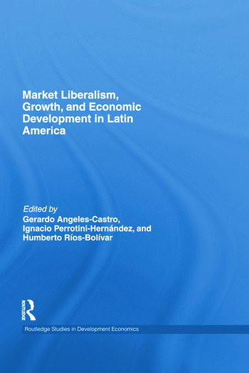 Market Liberalism, Growth, and Economic Development in Latin America book cover