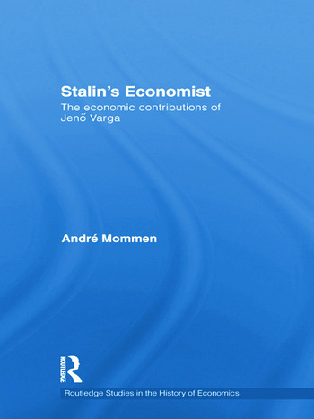 Stalin's Economist The Economic Contributions of Jenö Varga book cover