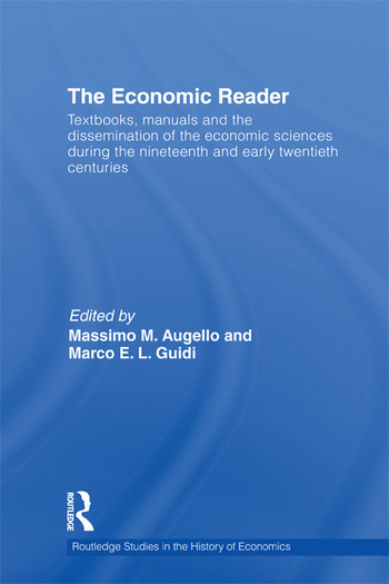 The Economic Reader Textbooks, Manuals and the Dissemination of the Economic Sciences during the 19th and Early 20th Centuries. book cover